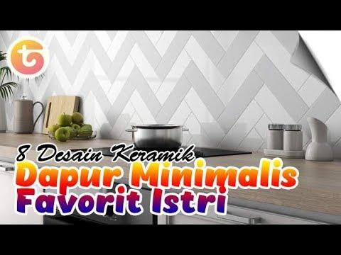 8 Desain Keramik Dapur Minimalis Favorit Istri - YouTube