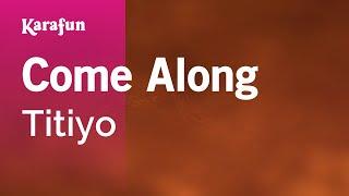Karaoke Come Along - Titiyo *