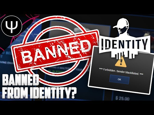 Identity — BANNED From Identity (UPDATE IN DESCRIPTION)?!