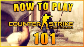 How To Play CS:GO 101