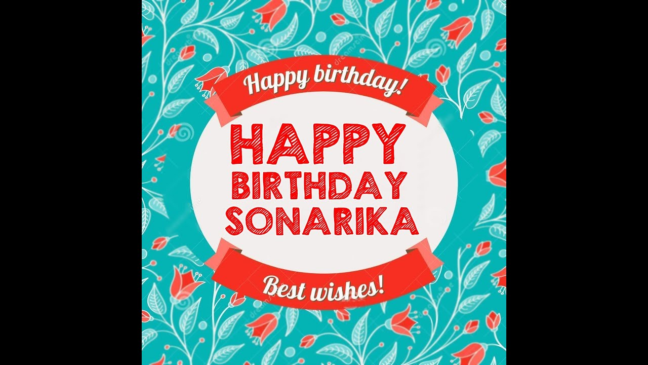 """Happy Birthday Sonarika"""
