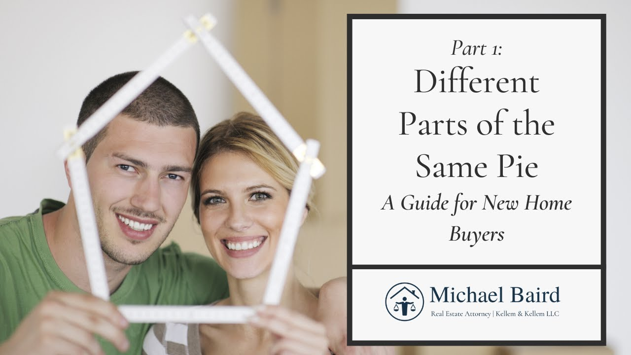 Different Pieces of the Same Pie (Part 1): A Guide for New Home Buyers