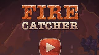 Fire Catcher Level1-3 Walkthrough