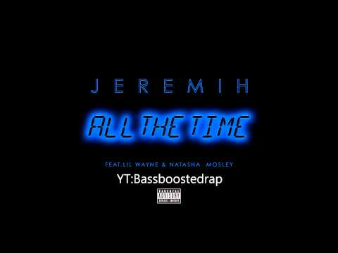 Jeremih Lil Wayne - All The Time (Bass Boosted)
