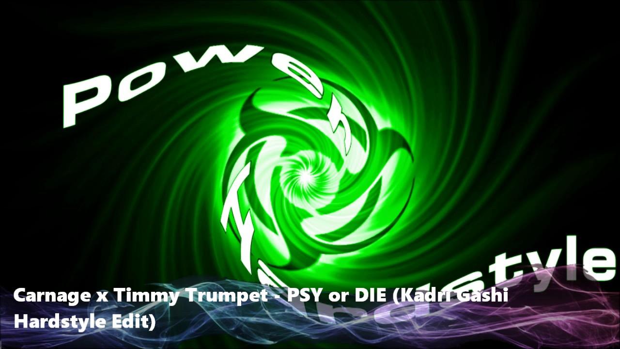 Download Carnage x Timmy Trumpet - PSY or DIE (Kadri Gashi Hardstyle Edit) (FREE DOWNLOAD)