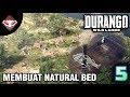 DURANGO WILD LANDS - (5) Membuat Natural Bed