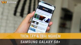 VnReview - Trên tay & Trải nghiệm nhanh Galaxy S8 Plus vừa về Việt Nam