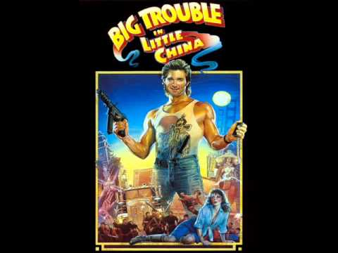 Big Trouble In Little China Theme.