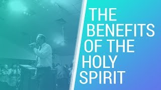 The Benefits Of The Holy Spirit - June 24, 2020 - NLAC