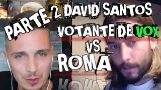 ROMA GALLARDO VS DAVID SANTOS / SEGUNDA PARTE