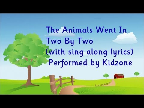 Kidzone - The Animals Went In Two By Two