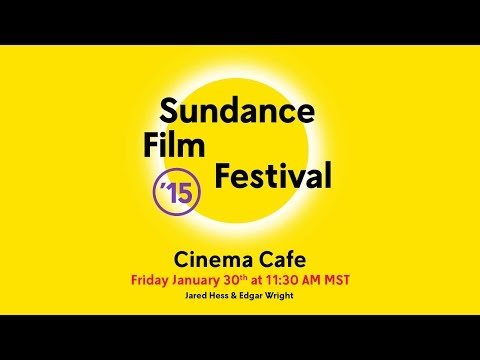 Cinema Cafe: Jared Hess and Edgar Wright @ 2015 Sundance Film Festival