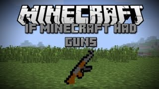 If Minecraft had guns