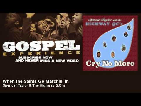 download Spencer Taylor & The Highway Q.C.'s - When the Saints Go Marchin' In - Gospel