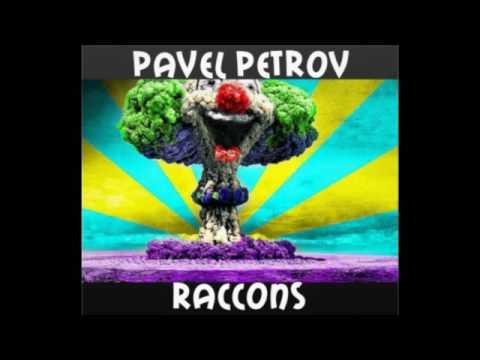 Pavel Petrov - Raccons (Original Mix)