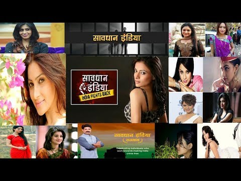 All Savdhaan India - India Fights Back Actresses Real Life