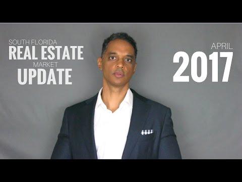 South Florida Real Estate Market Update | April 2017