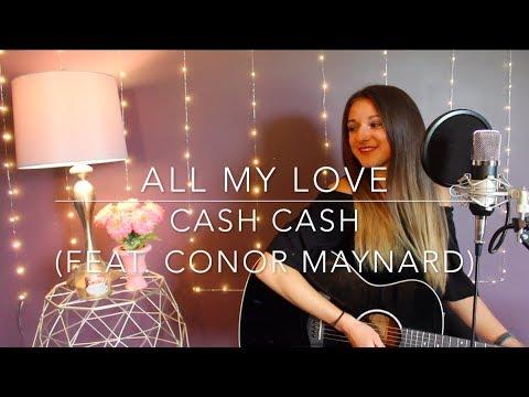 All My Love - Cash Cash (feat. Conor Maynard)