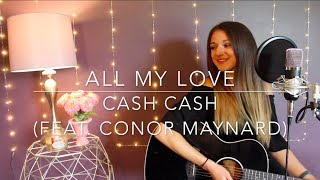 Video All My Love - Cash Cash (feat. Conor Maynard) download MP3, 3GP, MP4, WEBM, AVI, FLV Maret 2018