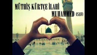 Muhteşem Kürtçe İlahi - Muhammed
