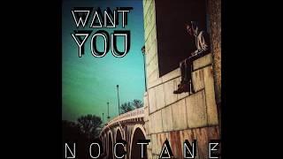 Noctane - Want You