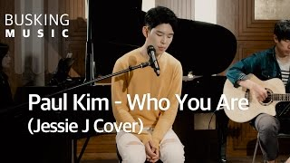Gambar cover [Live] Paul Kim(폴킴) - Who You Are (Jessie J Cover)