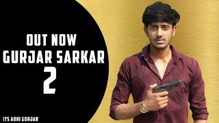 Gurjar Sarkar 2 (Full Video) || Abhi Gujjar ||Gyanender Sardhana || Tony Garg ||