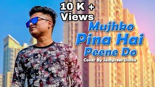 MUJHKO PEENA HAI PEENE DO | Sampreet Dutta | Phool Aur Angaar | MD Aziz | Cover Song