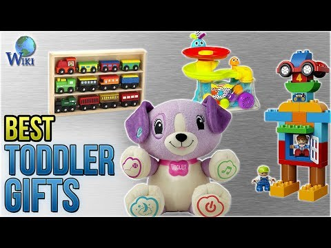 10 Best Toddler Gifts 2018