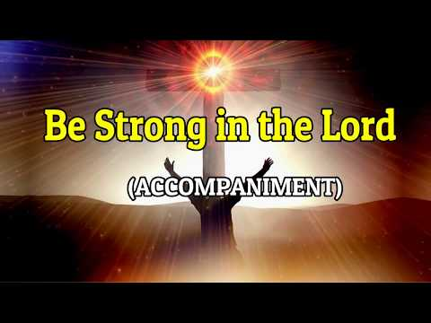 Be Strong In The Lord Lyrics | Piano | Accompaniment | Minus One