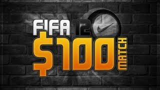 FIFA 12 | $100 FIFA MATCH!!!