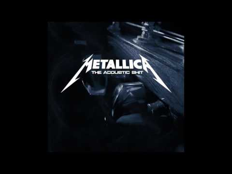 Metallica - The Acoustic Shit Mp3