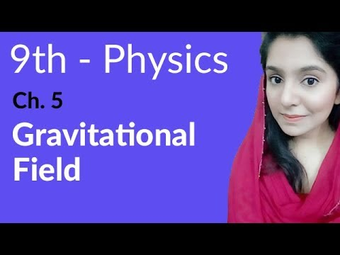 Gravitational Field - Physics Chapter 5 Gravitation - 9th Class