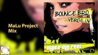 Bounce Bro & VergiLuv - Make Me Feel (Hands Up Edition) [Official Teaser]