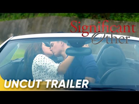 Uncut Trailer | 'The Significant Other' | Erich Gonzales, Lovi Poe, Tom Rodriguez