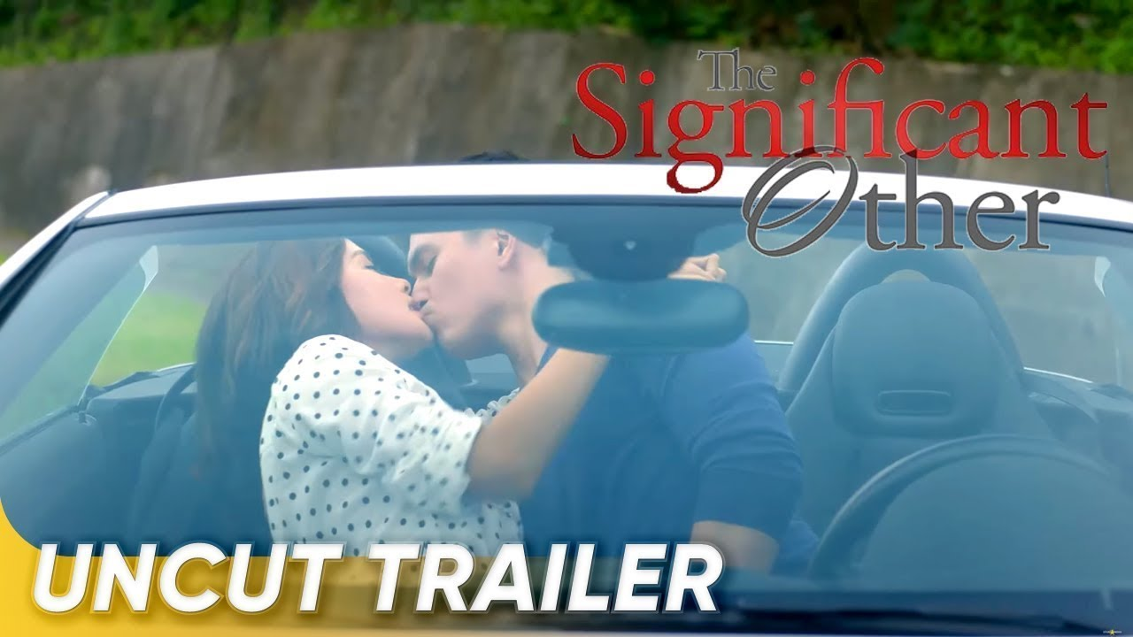 The Significant Other Uncut Trailer | Erich Gonzales,Lovi Poe, Tom Rodriguez | The Significant Other