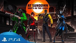 At Sundown: Shots in the Dark | Launch Trailer | PS4