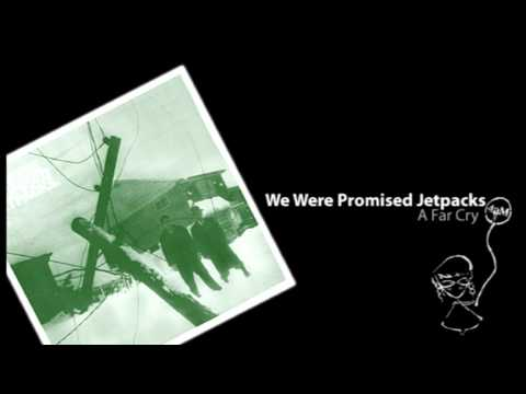 Клип We Were Promised Jetpacks - A Far Cry