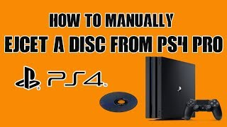 How To | Manually Eject A | Disc From PS4 PRO
