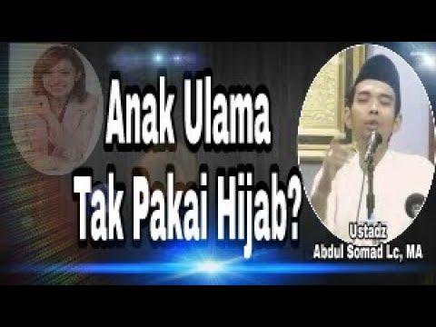 Apakah Boleh Wanita Tak Berhijab? Karena Ada Anak Ulama Tak Makai Hijab - Ustadz Abdul Somad, Lc. MA