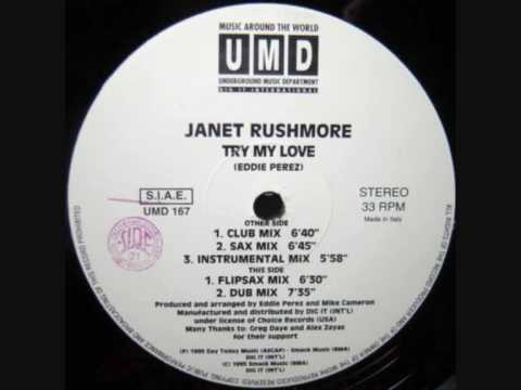 JANET RUSHMORE TRY MY LOVE SMACK VOCAL MIX HOUSE GARAGE JOY