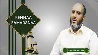 KENNAA RAMADANAA ᴰ |by USTAAZ MUHAMMAD ARAB| #ethioDAAWA