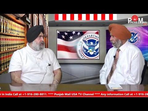 US Visa Immigration New Rules and Regulation | Jaspreet Singh Attorney at Law | Punjab Mail USA TV