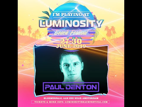 Paul Denton [FULL SET] @ Luminosity Beach Festival 28-06-2019