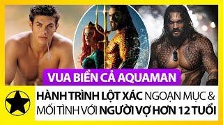 'Vua Biển Cả Aquaman' Jason Momoa - Gã Tài Tử Yêu Biển Và Mối Tình Với Người Vợ Hơn 12 Tuổi