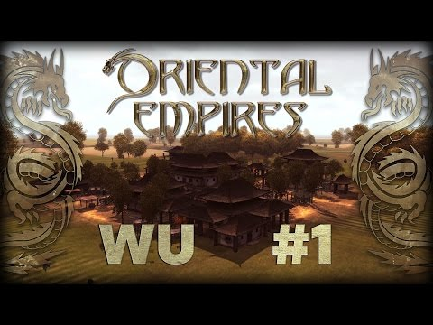 A Dawn Of A New Civilisation! - Oriental Empires Early Access - WU DYNASTY #1