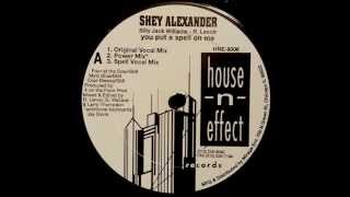 Shey Alexander - You Put A Spell On Me (Original Vocal Mix)
