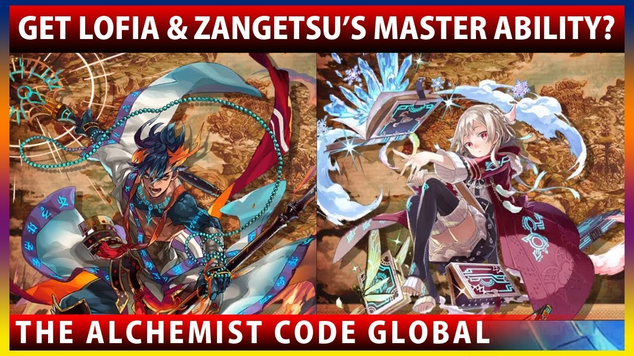 Character Story Update - Get Lofia & Zangetsu's Master Ability? (The Alchemist  Code GLOBAL)