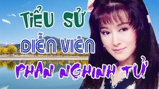 Tiểu sử diễn viên PHAN NGHINH TỬ - Không thể tin vào tuổi thật