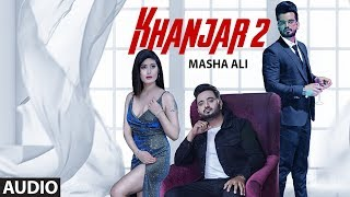 Khanjar 2 (Full Audio Song) Masha Ali | G Guri | Aman Barwa | Latest Punjabi Songs 2019